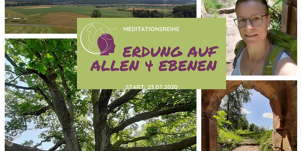 Erdung auf allen 4 Ebenen - Meditationsreihe