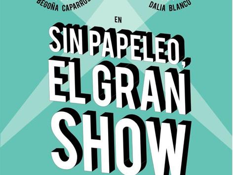 SIN PAPELEO, EL GRAN SHOW