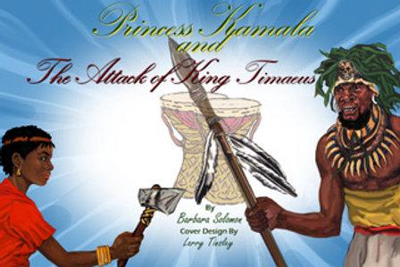 Princess Kamala and The Attack of King Timaeus