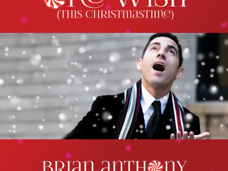 "Brian Anthony's ""One Wish"" This Christmas For Everyone"