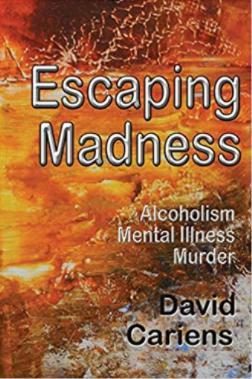 Escaping Madness:  Alcoholism, Mental Illness, Murder