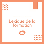 Lexique de la formation Tutos'Me.png