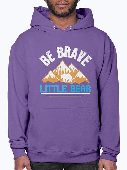 Be Brave Little Bear -  Bear - Hoodie