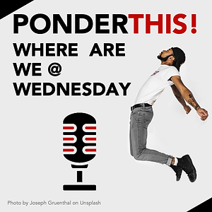 PT!-Sq_WhereAreWe_Wednesday.png