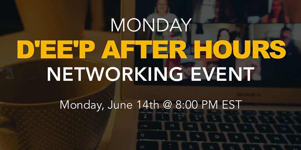 D'EE'P After Hours Networking Event