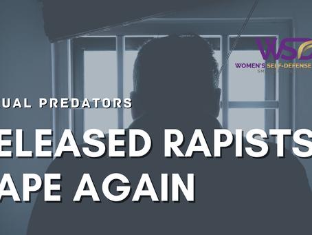 Released Rapists Rape Again