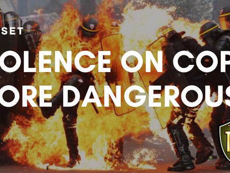 Violence On Cops More Dangerous
