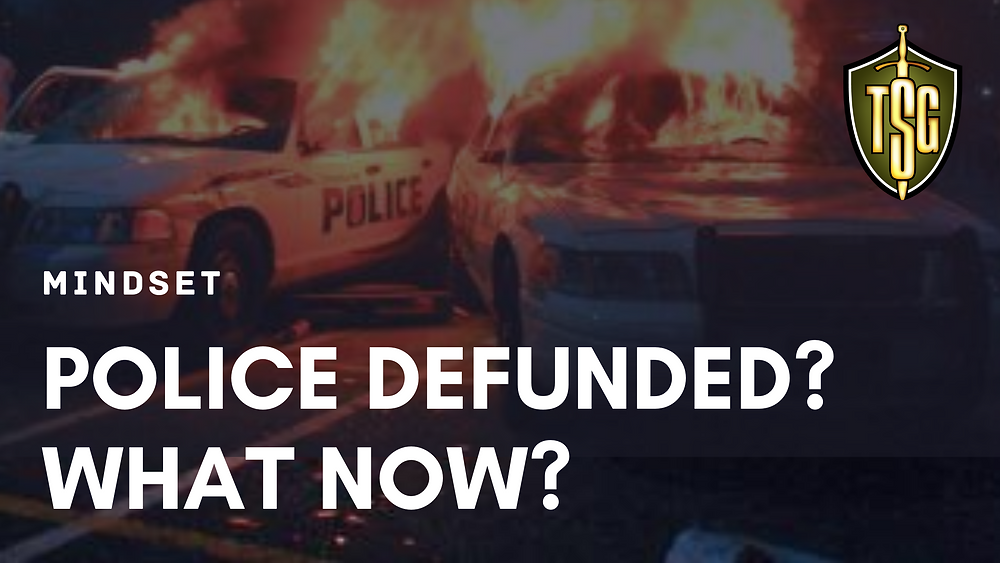 What to do now for self-defense when police cars burned and departments defunded.