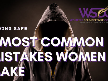 The Seven Most Common Safety Mistakes Women Make