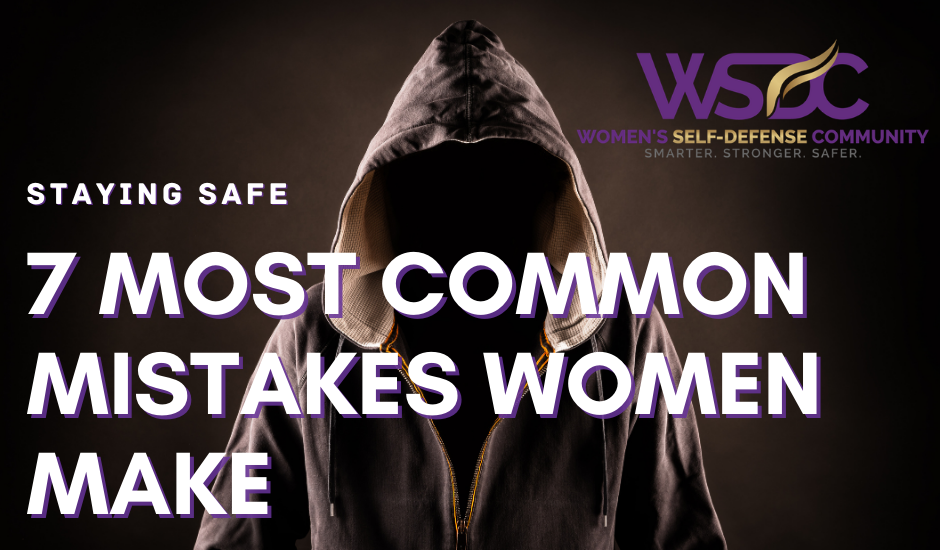 Seven most common safety mistakes women make