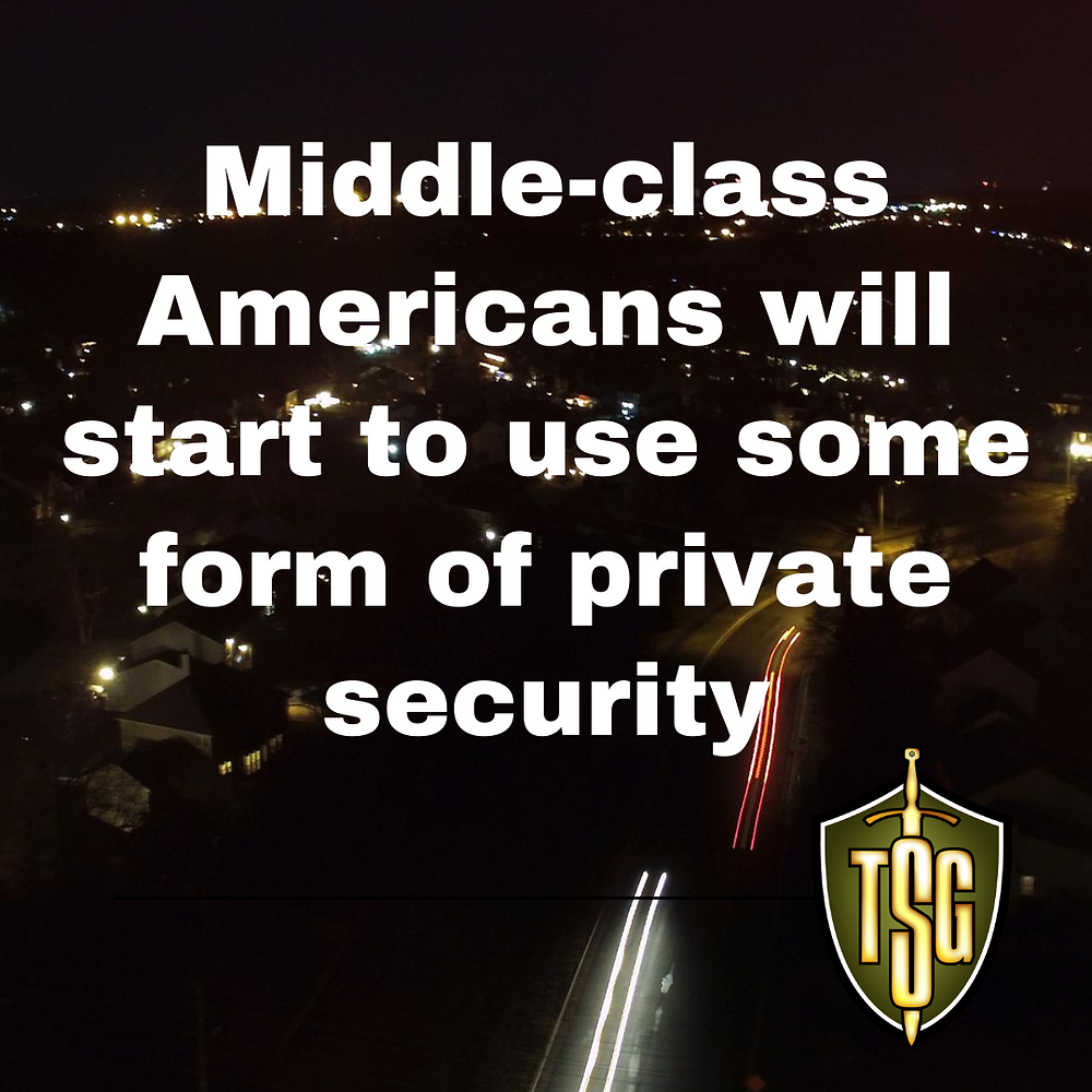 middle class Americans will start to use some form of private security for self-defense