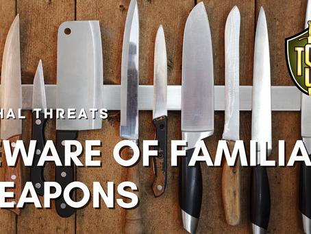 Self-Defense: Beware of Familiar Weapons