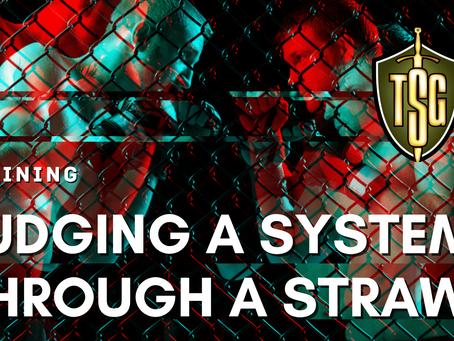Judging a System Through a Straw