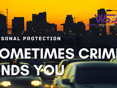 Sometimes Crime Finds You, Prepare Now