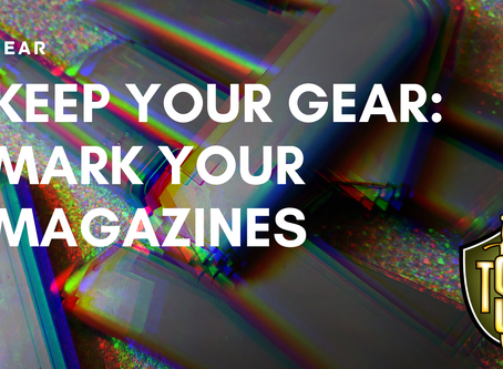 Keep Your Gear: Why to Mark Your Gun Magazines