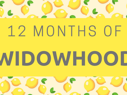 12 months of widowhood, the road from surviving to living.