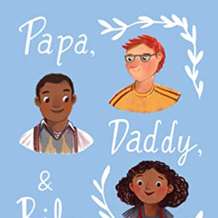 Papa, Daddy, and Riley by Seamus Kirst (G)