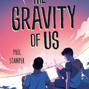 The Gravity of Us by Phil Stamper (G)