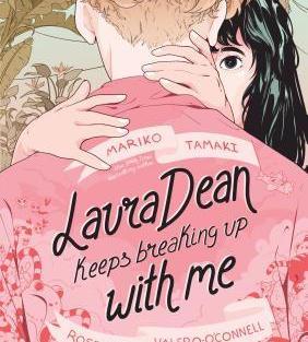 Laura Dean Keeps Breaking Up with Me by Mariko Tamaki (L)