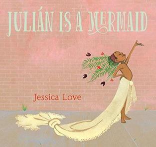 Julián Is a Mermaid by Jessica Love (Q)