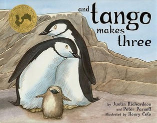 And Tango Makes Three by Justin Richardson, Peter Parnell, Henry Cole (G)