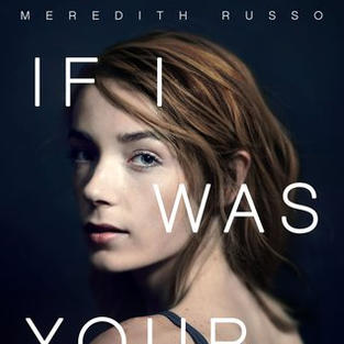 If I Was Your Girl by Meredith Russo (T)