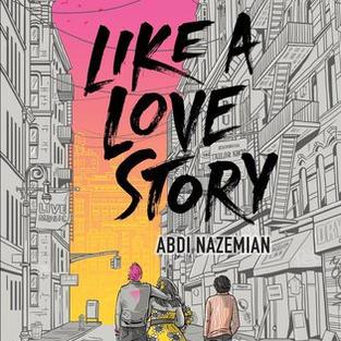 Like a Love Story by Abdi Nazemian (G)
