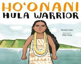 Ho'onani: Hula Warrior by Heather Gale (Q)