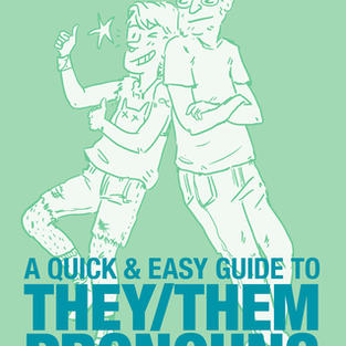 A Quick & Easy Guide to They/Them Pronouns by Archie Bongiovanni (NB)