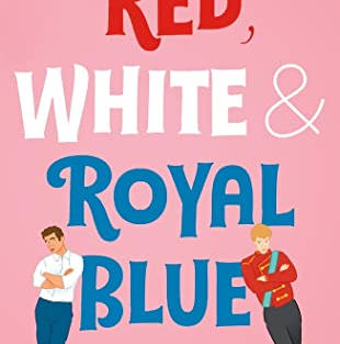 Red, White & Royal Blue by Casey McQuiston (G)