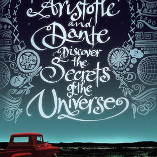 Aristotle and Dante Discover the Secrets of the Universe by Benjamin Alire Sáenz (G)