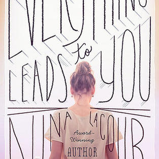 Everything Leads to You by Nina LaCour (L)