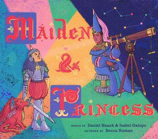 Maiden & Princess by Daniel Haack, Isabel Galupo (L)