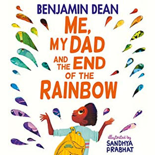 Me, My Dad and the End of the Rainbow by Benjamin Dean (G)