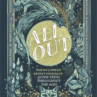 All Out: The No-Longer-Secret Stories of Queer Teens throughout the Ages by Saundra Mitchell (Q)