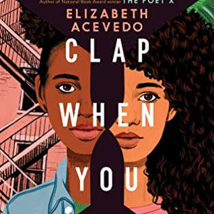 Clap When You Land by Elizabeth Acevedo (L)