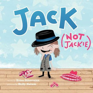 Jack (Not Jackie) by Erica Silverman (T)
