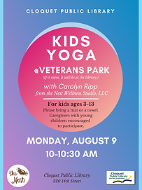 Kids Yoga at Veterans Park on Monday, August 9th, from 10 a.m. to 10:30 a.m. For kids ages 3 to 13. Please bring a mat or a towel. Rain location is Cloquet Public Library.