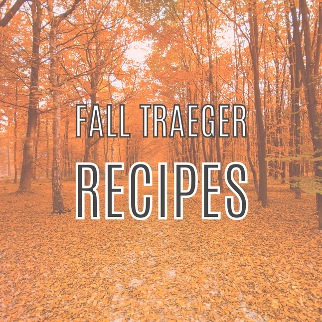 10 Fall Traeger Recipes