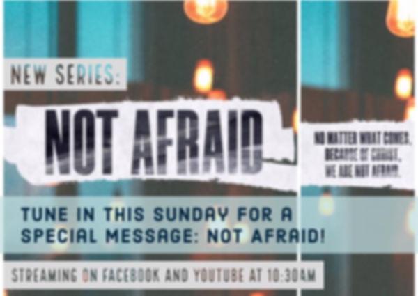 New Series: Not Afraid