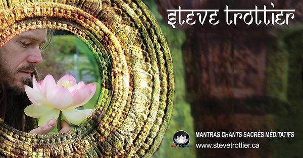 Steve Globe Trottier artisan spirituel. Là pour vous partager son riche bagage en nous amenant à vibré la paix et la lumière intérieur. Musique/voyage: Cinq cd disponible: Lotus Ancestral,Gratitude cd/dvd,Benediction cd, Pure Nature et Namasté. Le livre Sadhana du coeur.