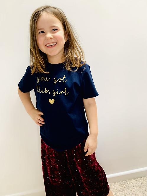 You got this, girl - Kids T-Shirt