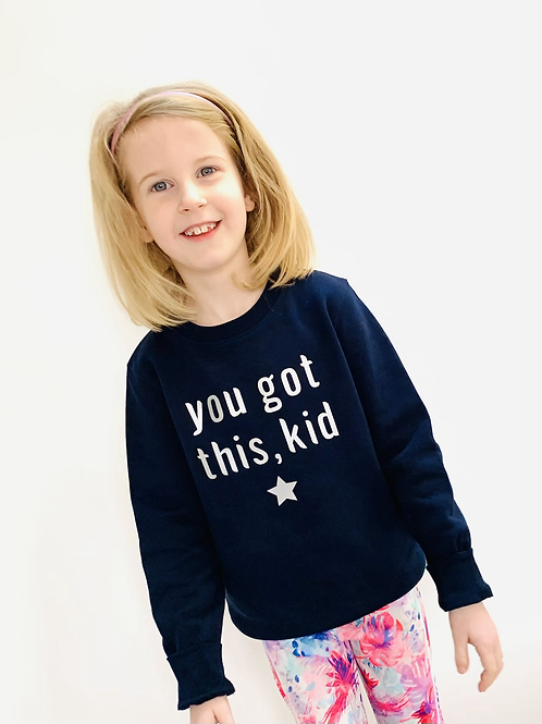 You got this, kid - Kids Sweatshirt