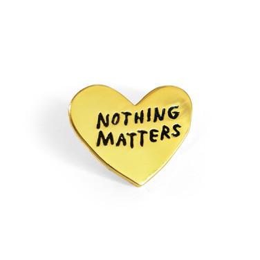 pins-nothingmatters.jpg