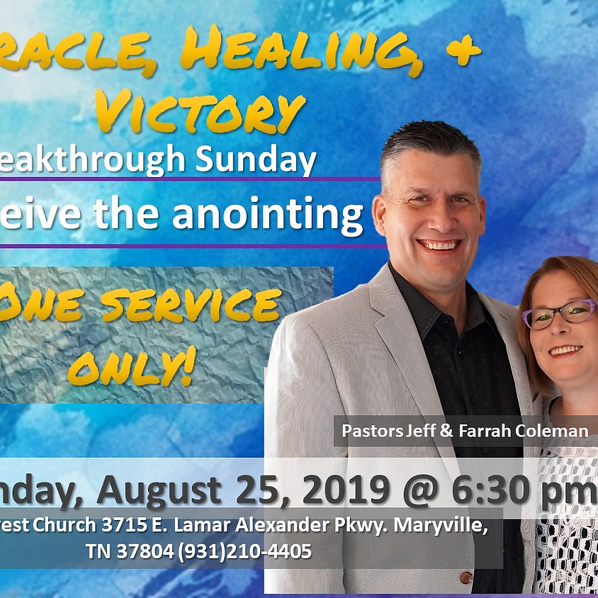 Miracle, Healing, & Victory Service