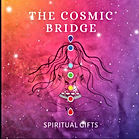 THE COSMIC BRIDGE.jpg