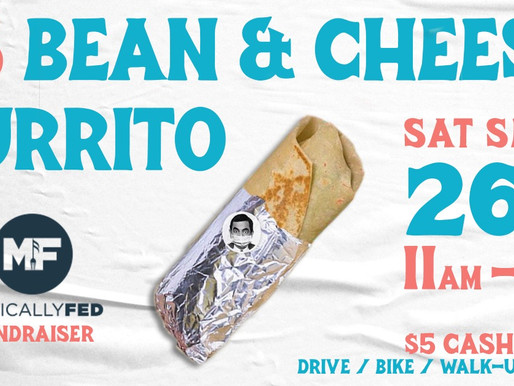 $5 Bean and Cheese Burrito Fundraiser for Musically Fed This Saturday, September 26th!