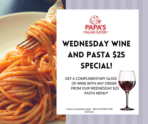WEDNESDAY WINE AND PASTA $25 SPECIAL!.pn