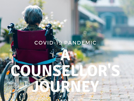 Covid-19 pandemic: A counsellor's journey (Part 1)