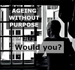 Ageing without purpose.jpg
